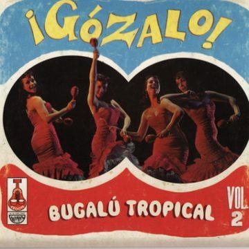 gozalo-bugalu-tropical-vol-2
