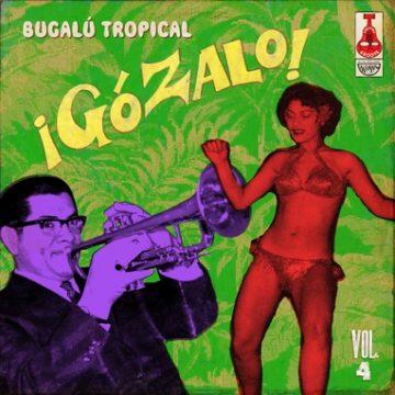 gozalo-bugalu-tropical-vol-4